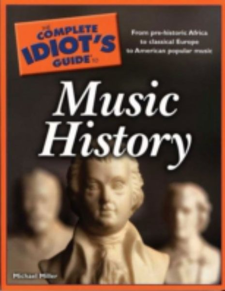 The Complete Idiot's Guide to Music History