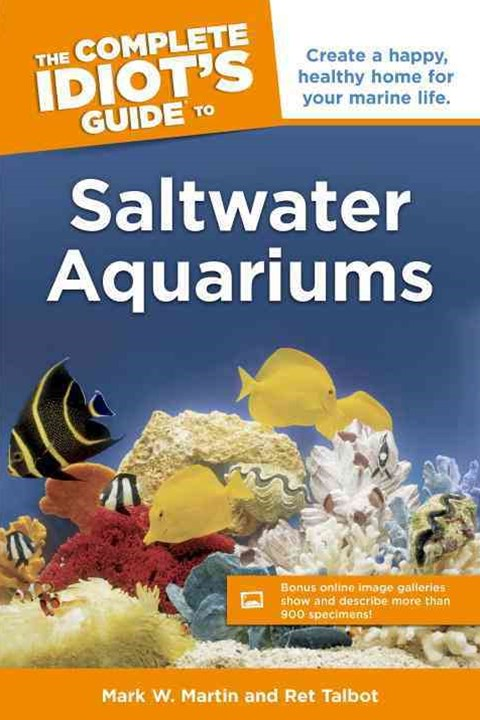 Complete Idiot's Guide to Saltwater Aquariums