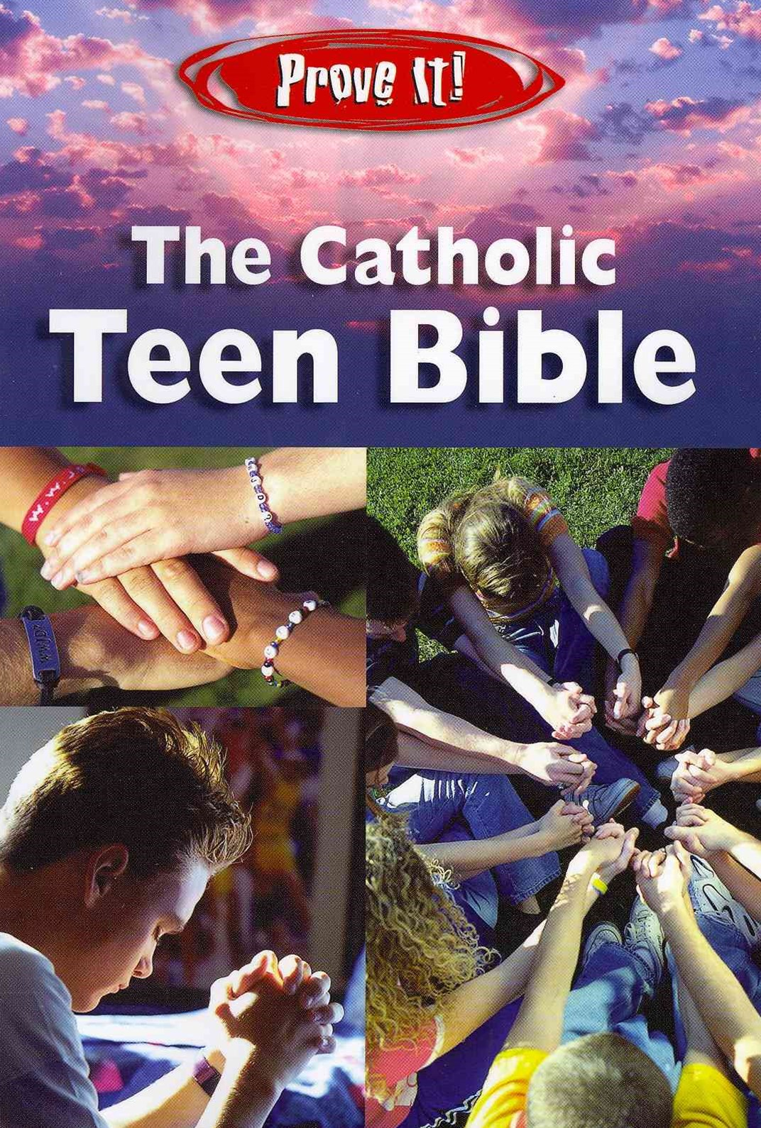 Prove It! The Catholic Teen Bible-NABRE
