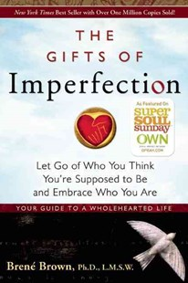 Gifts of Imperfection by Brown, Brene, Ph.D, L.M.S.W. (9781592858491) - PaperBack - Social Sciences Psychology