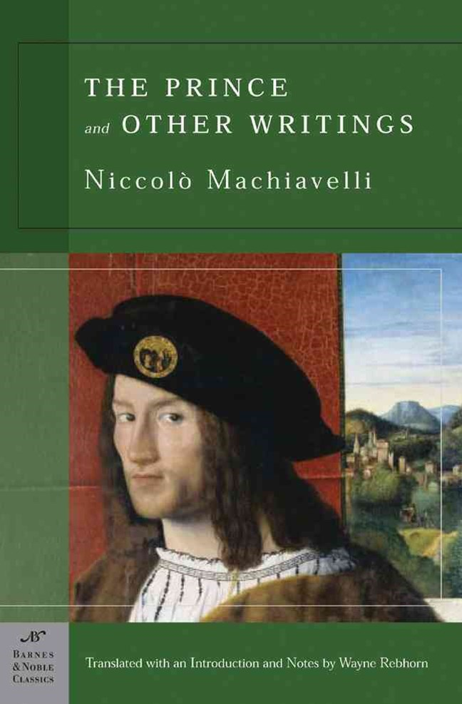 The Prince and Other Writings (Barnes & Noble Classics Series)
