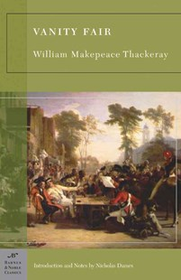 Vanity Fair (Barnes & Noble Classics Series) by William Makepeace Thackeray, Nicholas Dames, Nicholas Dames (9781593080716) - PaperBack - Classic Fiction