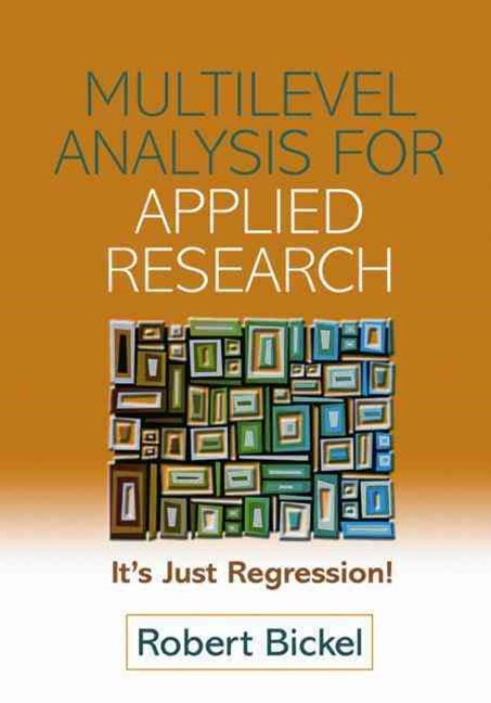 Multilevel Analysis for Applied Research