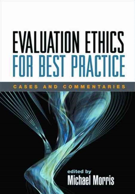 Evaluation Ethics for Best Practice