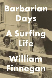 Barbarian Days by William Finnegan (9781594203473) - HardCover - Biographies General Biographies
