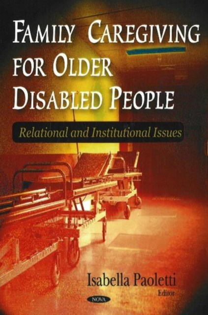 Family Caregiving for Older Disabled People