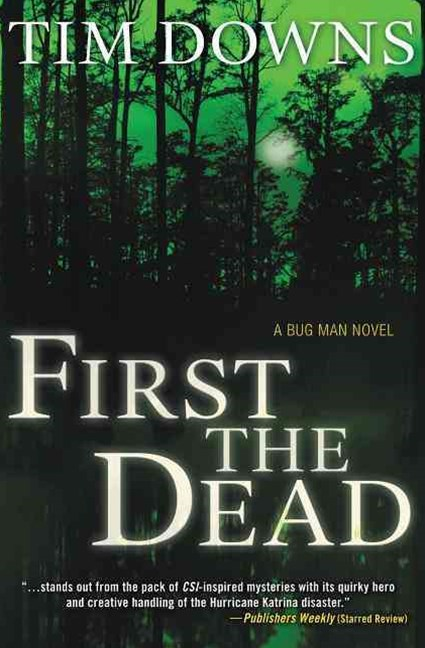 First the Dead: A Bug Man Novel