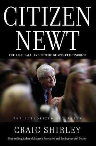 Citizen Newt: The Making Of A Reagan Conservative