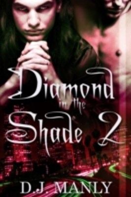 Diamond In the Shade 2