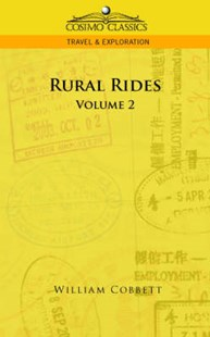 Rural Rides - Volume 2 by William Cobbett (9781596055780) - PaperBack - History