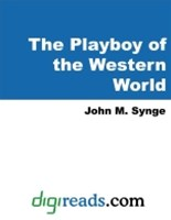 Playboy of the Western World and Other Plays (The Complete Plays of J. M. Synge)