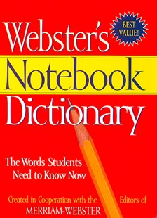 Webster's Notebook Dictionary by Merriam-Webster (9781596950566) - PaperBack - Reference Dictionaries