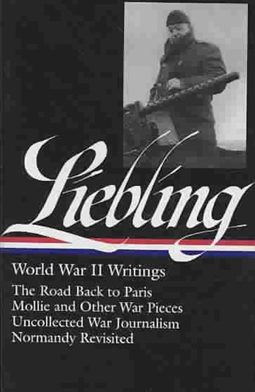 Liebling - World War II Writings