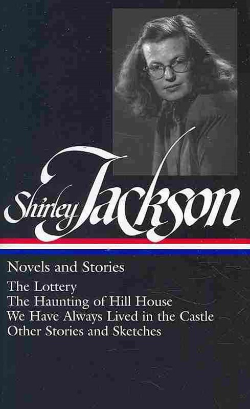 Shirley Jackson - Novels and Stories