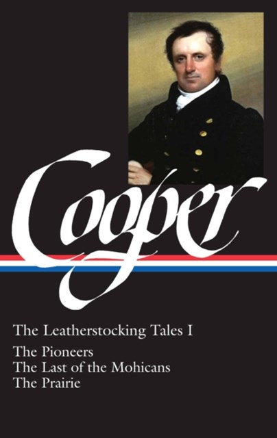 James Fenimore Cooper: The Leatherstocking Tales I