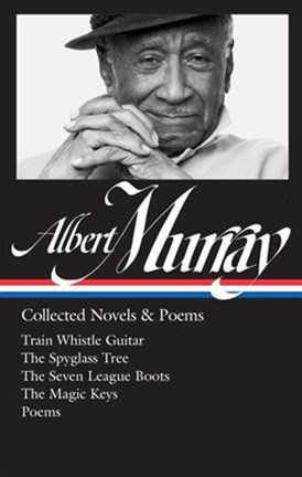 Albert Murray Collected Novels & Poems