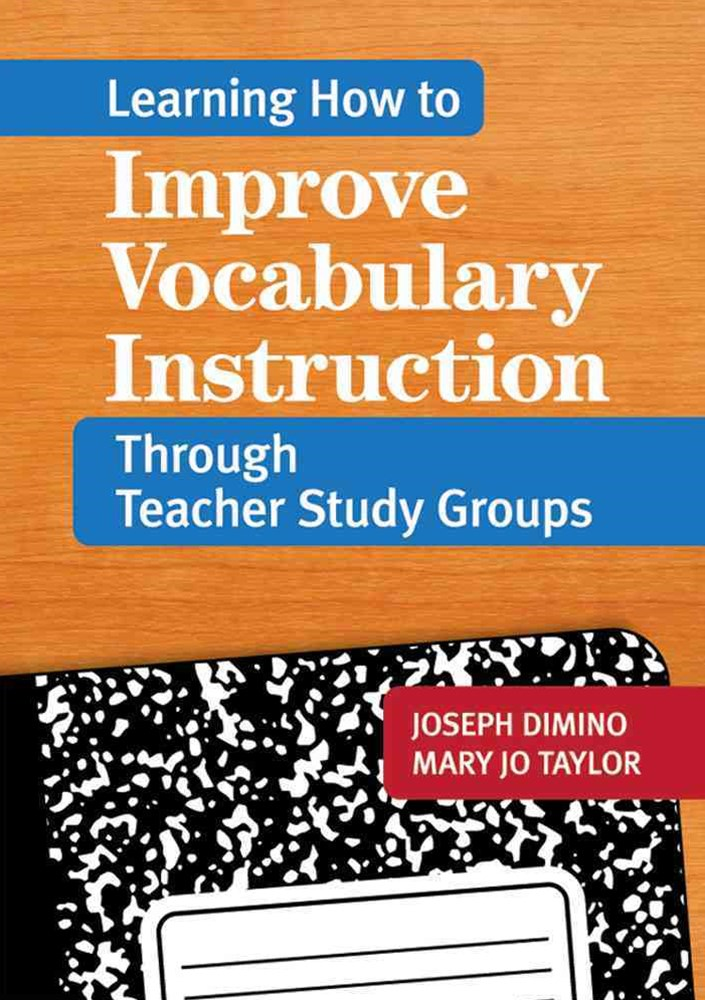 Learning How to Improve Vocabulary Instruction Through Teacher Study Groups
