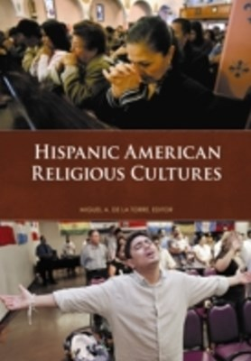 (ebook) Hispanic American Religious Cultures [2 volumes]