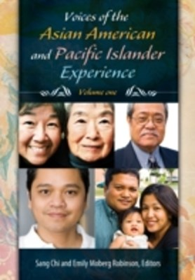 Voices of the Asian American and Pacific Islander Experience [2 volumes]