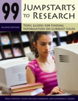 99 Jumpstarts to Research: Topic Guides for Finding Information on Current Issues, 2nd Edition