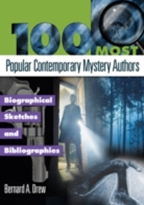(ebook) 100 Most Popular Contemporary Mystery Authors: Biographical Sketches and Bibliographies