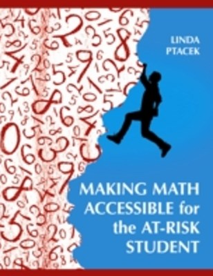 Making Math Accessible for the At-Risk Student: Grades 7-12