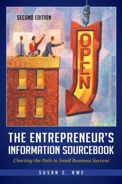 Entrepreneur's Information Sourcebook: Charting the Path to Small Business Success, 2nd Edition