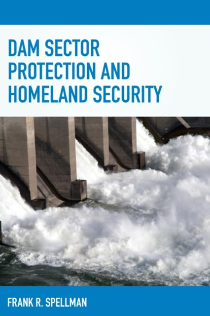 Dam Sector Protection and Homeland Security