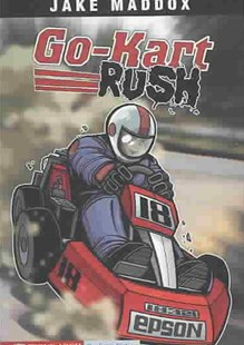 Go-Kart Rush by JAKE MADDOX, Sean Tiffany, Anastasia Suen (9781598894158) - PaperBack - Children's Fiction Older Readers (8-10)