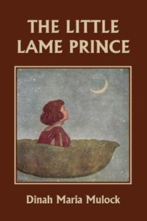 The Little Lame Prince (Yesterday's Classics) by Dinah Maria Mulock (9781599153551) - PaperBack - Children's Fiction