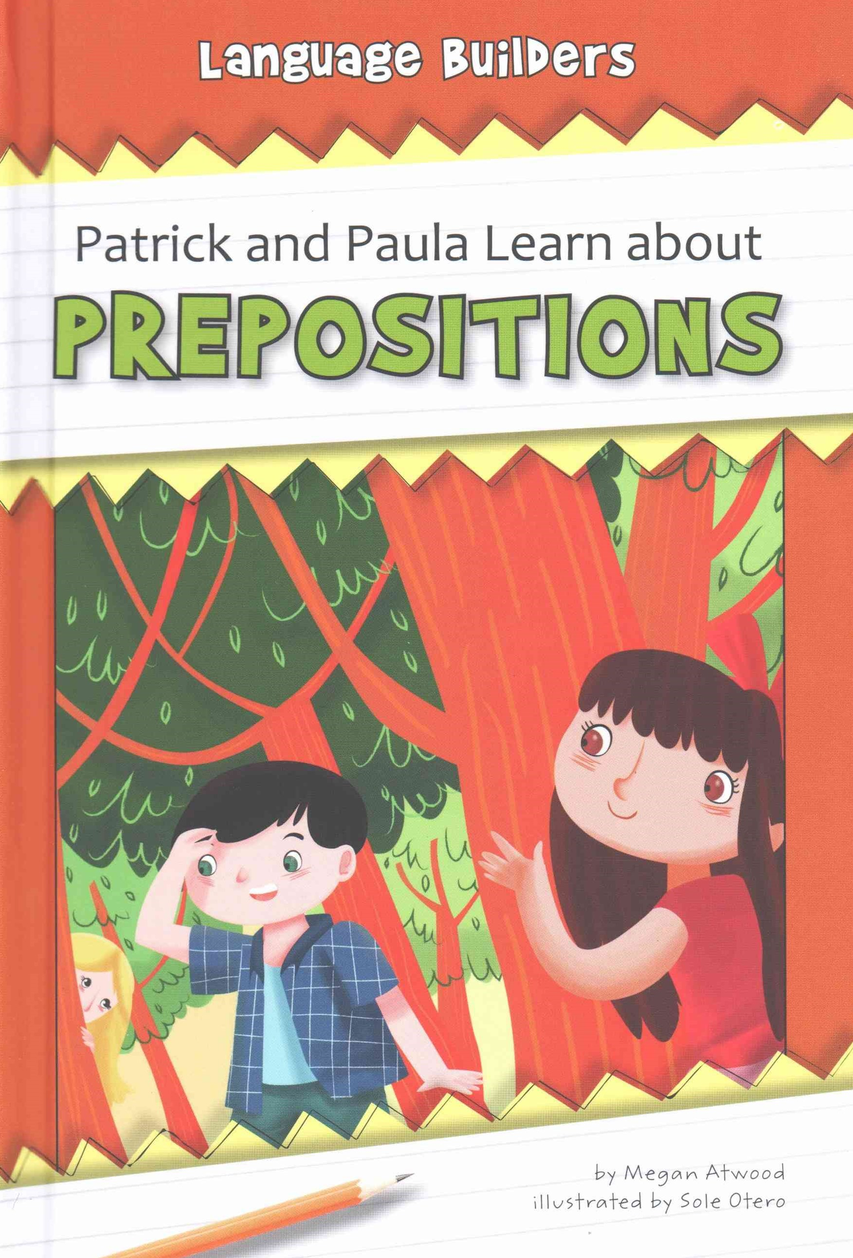 Patrick and Paula Learn about Prepositions
