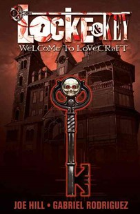 Locke & Key, Vol. 1 Welcome To Lovecraft by Joe Hill, Gabriel Rodriguez, Joe Hill, Jay Fotos, Chris Ryall (9781600103841) - PaperBack - Crime Mystery & Thriller