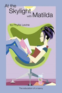 At the Skylight with Matlida by Phyllis Levine (9781600470899) - PaperBack - Children's Fiction