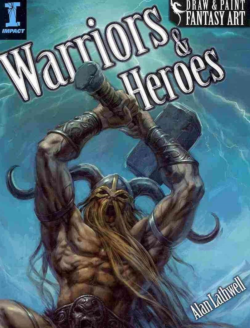 Draw and Paint Fantasy Art Warriors and Heroes