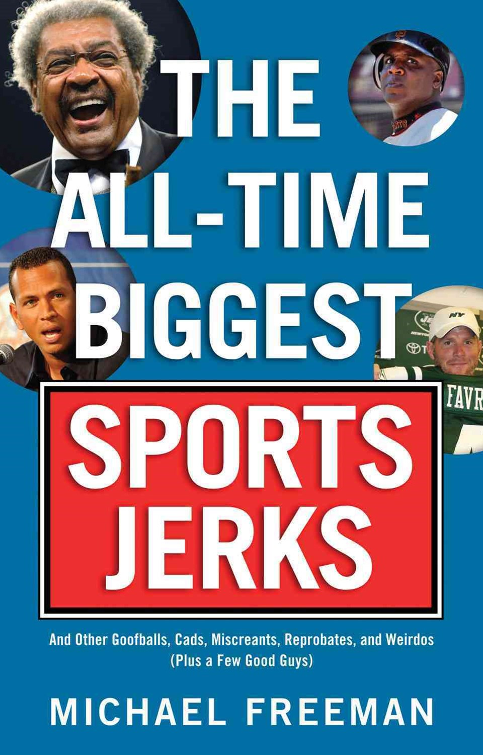 The All-Time Biggest Sports Jerks