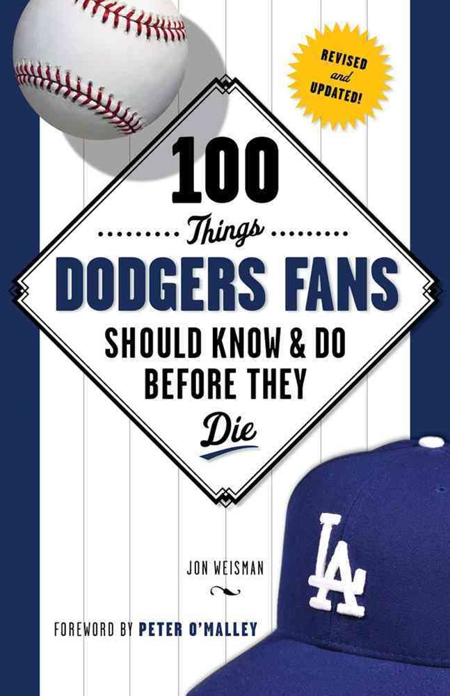 100 Things Dodgers Fans Should Know and Do Before They Die