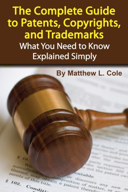 (ebook) The Complete Guide to Patents, Copyrights, and Trademarks