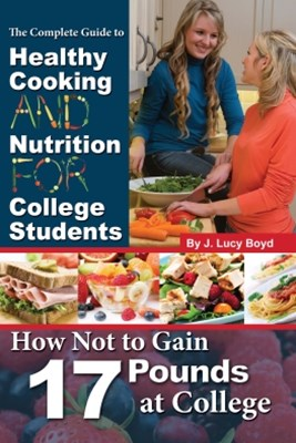(ebook) The Complete Guide to Healthy Cooking and Nutrition for College Students
