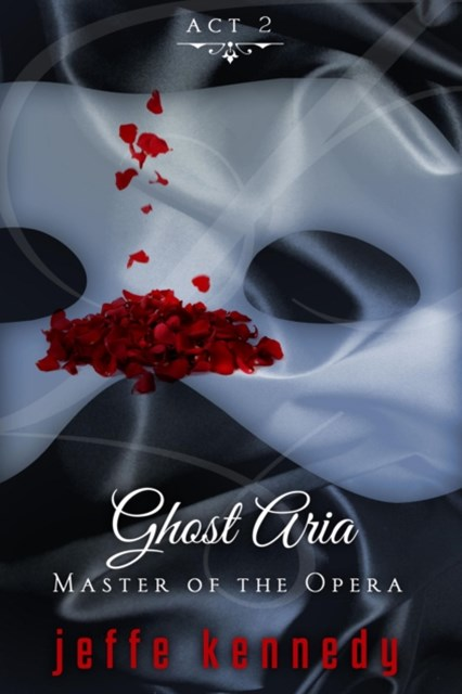 Master of the Opera, Act 2: Ghost Aria