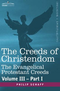 The Creeds of Christendom by Philip Schaff (9781602069114) - HardCover - Religion & Spirituality Christianity