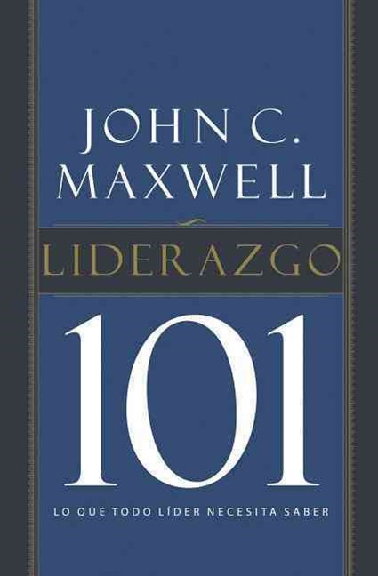 Liderazgo 101: What Every Leader Needs to Know