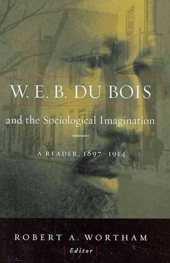 W. E. B. du Bois and the Sociological Imagination