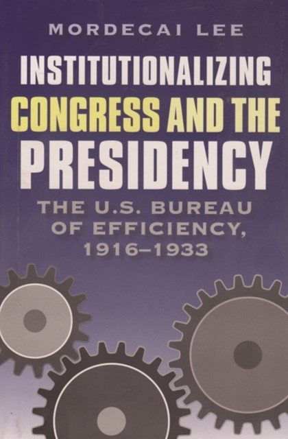 Institutionalizing Congress and the Presidency