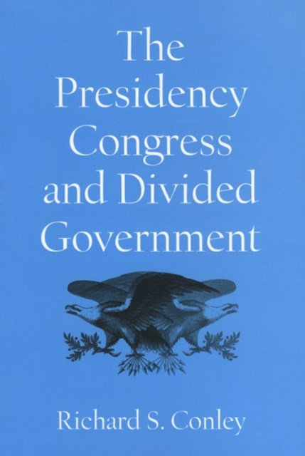 Presidency, Congress, and Divided Government