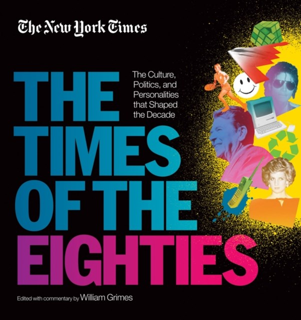 New York Times: The Times of the Eighties