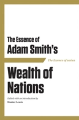 Essence of Adam Smith's Wealth of Nations