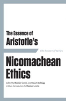 Essence of Aristotle's Nicomachean Ethics