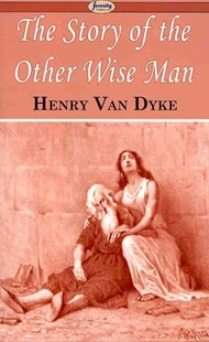 The Story of the Other Wise Man by Henry Van Dyke (9781604506297) - PaperBack - Religion & Spirituality Christianity
