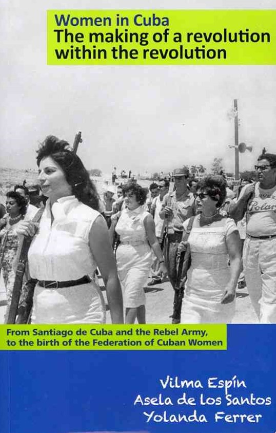 Women in Cuba--The Making of a Revolution Within the Revolution