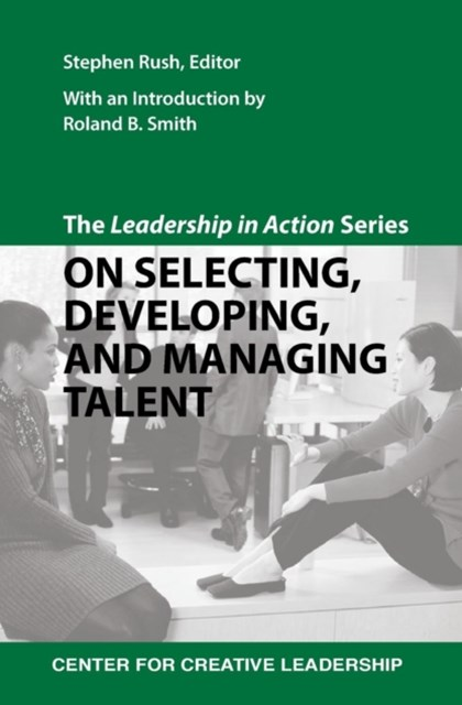 (ebook) Leadership in Action Series: On Selecting, Developing, and Managing Talent